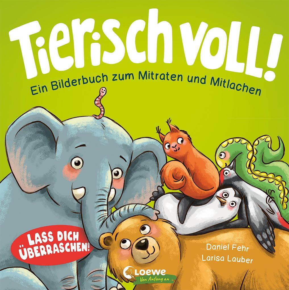 Tierisch voll! - Ein Bilderbuch zum Mitraten und Mitlachen als Buch (kartoniert)