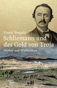 Schliemann und das Gold von Troja