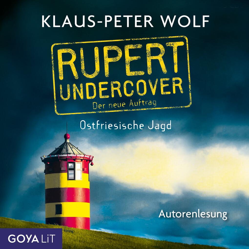 Rupert undercover. Ostfriesische Jagd. Der neue Auftrag als Hörbuch Download