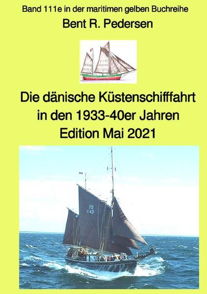 Die dänische Küstenschifffahrt In den 1933-40er Jahren - Edition Mai 2021 - Band 111e in der maritim als Buch (kartoniert)