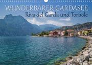 WUNDERBARER GARDASEE Riva del Garda und Torbole (Wandkalender 2022 DIN A3 quer)
