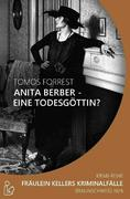 ANITA BERBER - EINE TODESGÖTTIN?