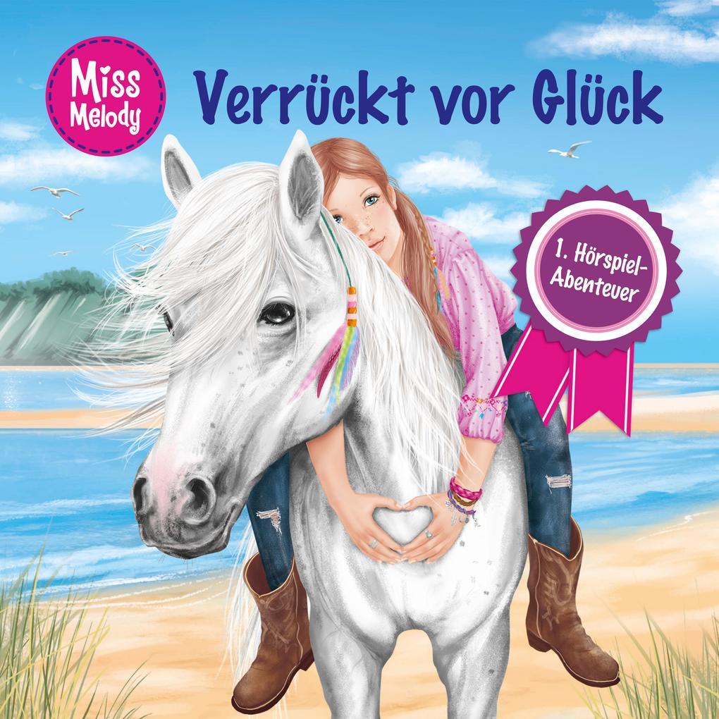 Miss Melody, 1: Verrückt vor Glück als Hörbuch Download