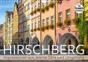HIRSCHBERG Impressionen aus Jelenia Góra und Umgebung (Wandkalender 2022 DIN A4 quer)