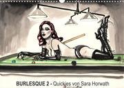 Burlesque 2 - Quickies von SARA HORWATH (Wandkalender 2022 DIN A3 quer)