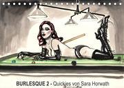 Burlesque 2 - Quickies von SARA HORWATH (Tischkalender 2022 DIN A5 quer)
