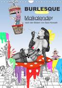 Burlesque Malkalender, Malbuch / burlesque coloring book mit Bildern von Sara Horwath (Wandkalender 2022 DIN A4 hoch)