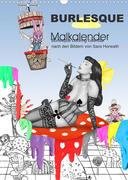 Burlesque Malkalender, Malbuch / burlesque coloring book mit Bildern von Sara Horwath (Wandkalender 2022 DIN A3 hoch)
