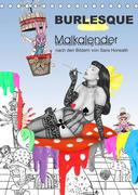 Burlesque Malkalender, Malbuch / burlesque coloring book mit Bildern von Sara Horwath (Tischkalender 2022 DIN A5 hoch)