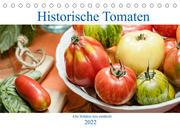 Historische Tomaten - Alte Schätze neu entdeckt (Tischkalender 2022 DIN A5 quer)