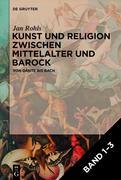 Kunst und Religion zwischen Mittelalter und Barock, Band 1-3