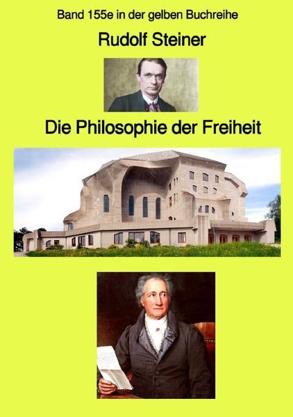 Die Philosophie der Freiheit - Band 155e in der gelben Buchreihe bei Jürgen Ruszkowski als Buch (kartoniert)