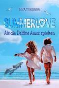 Summerlove: Als die Delfine Amor spielten