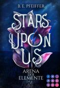 Stars Upon Us. Arena der Elemente