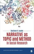 Narrative as Topic and Method in Social Research