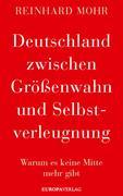 Deutschland zwischen Größenwahn und Selbstverleugnung