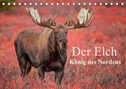 Der Elch - König des Nordens (Tischkalender 2022 DIN A5 quer)
