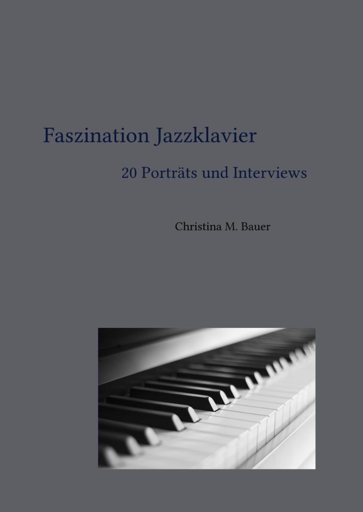 Faszination Jazzklavier - 20 Porträts und Interviews als eBook epub