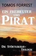 Ein Freibeuter und Pirat: Die Störtebeker-Trilogie