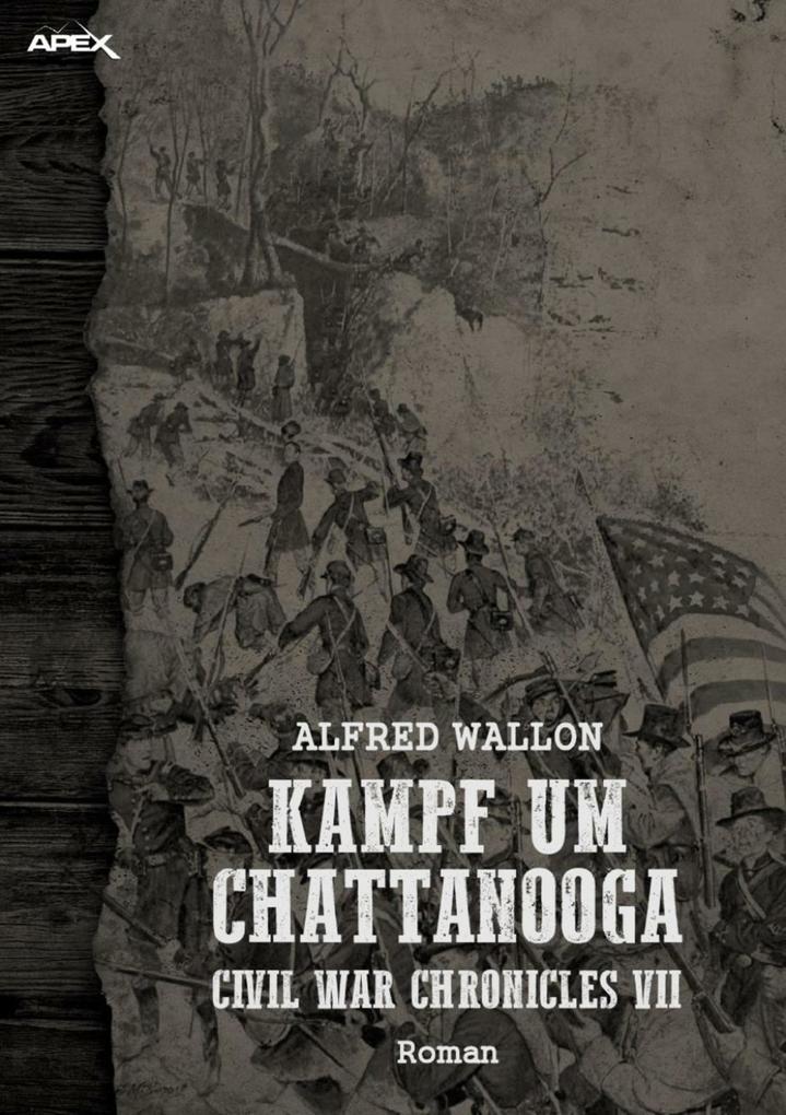 KAMPF UM CHATTANOOGA - CIVIL WAR CHRONICLES VII als eBook epub