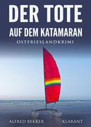 Der Tote auf dem Katamaran. Ostfrieslandkrimi