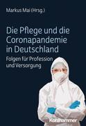 Die Pflege und die Coronapandemie in Deutschland