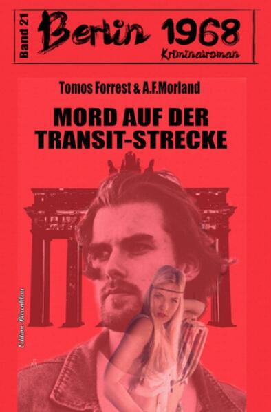 Mord auf der Transit-Strecke Berlin 1968 Kriminalroman Band 21 als Buch (kartoniert)