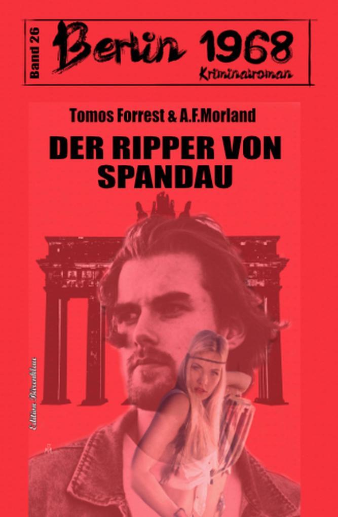 Der Ripper von Spandau Berlin 1968 Kriminalroman Band 26 als eBook epub