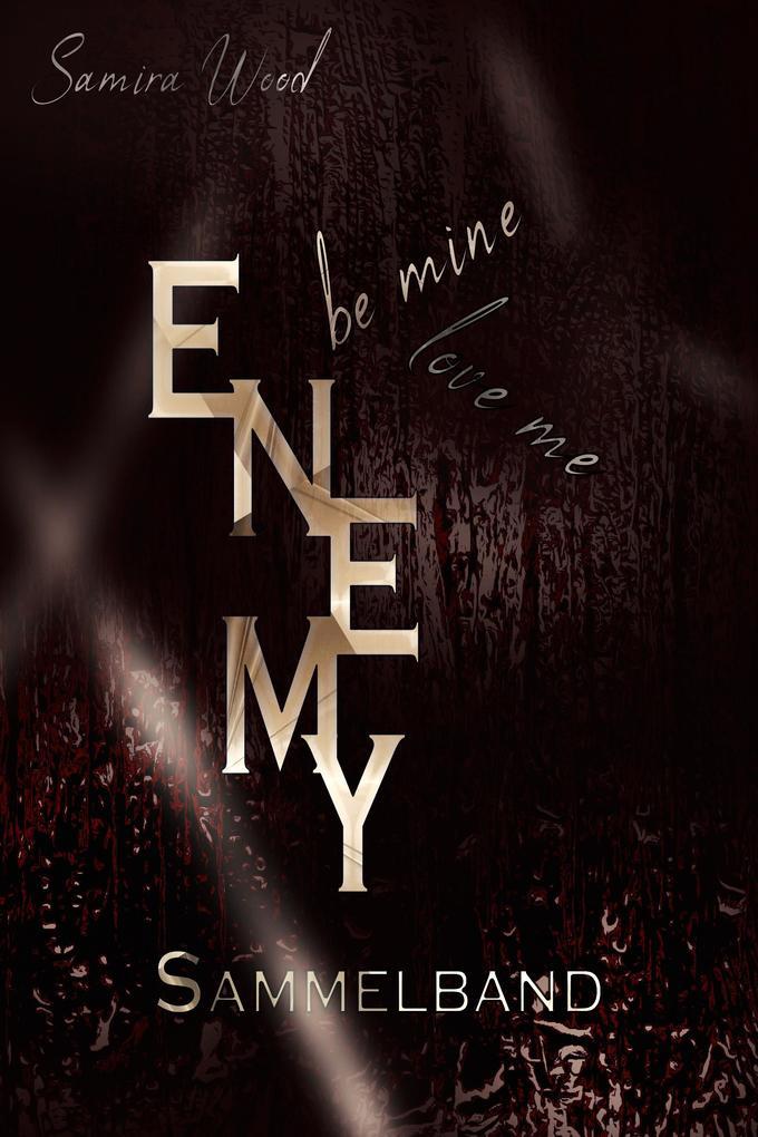 Enemy, be mine and love me - Sammelband als eBook epub