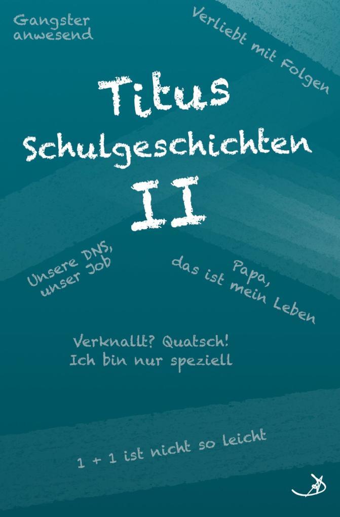 Titus Schulgeschichten II als eBook epub