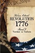 Revolution 1776 Band 3 Verräter in Uniform