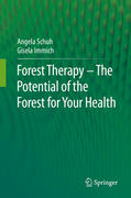 Forest Therapy - The Potential of the Forest for Your Health