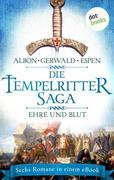 Die Tempelritter-Saga - Band 2: Ehre und Blut - Sechs historische Romane in einem eBook