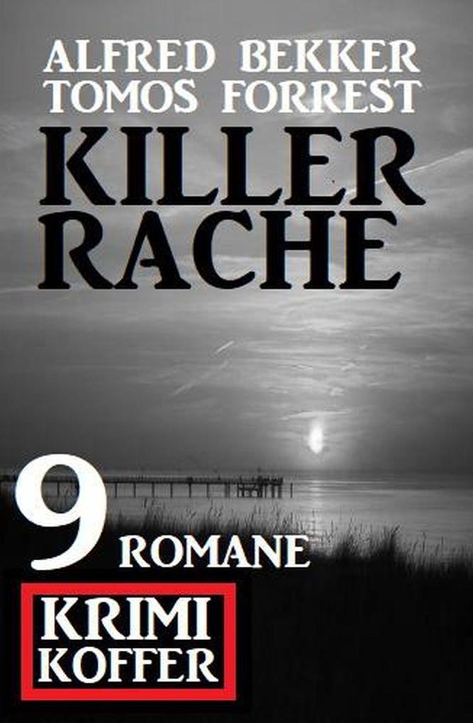 Killerrache: Krimi Koffer 9 Romane als eBook epub