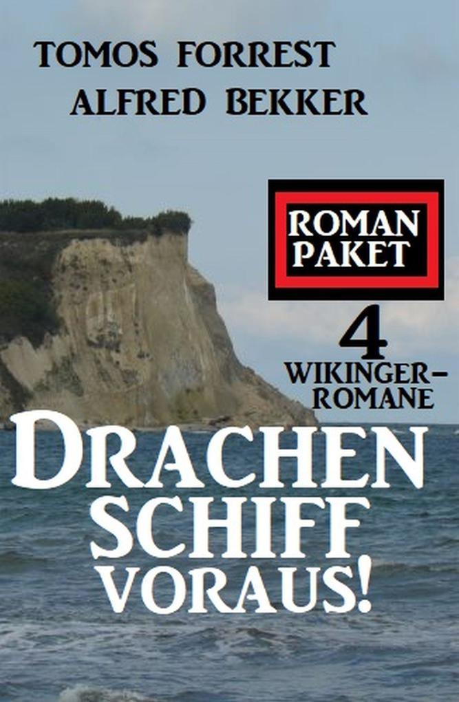 Drachenschiff voraus! 4 Wikinger-Romane als eBook epub