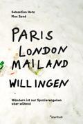 Paris, London, Mailand, Willingen
