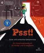 Psst! Gute und schlechte Geheimisse. Ein Zusammenlesebuch für Kinder und Erwachsene. Begleitet vom Deutschen Kinderschutzbund