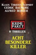 Acht besondere Killer: Krimi Paket 8 Thriller