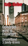 Gemordet wird in Frankfurt