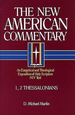 1, 2 Thessalonians, Volume 33: An Exegetical and Theological Exposition of Holy Scripture als Buch (gebunden)