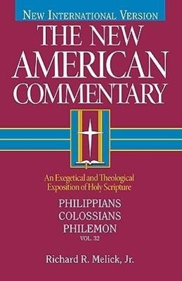 Philippians, Colossians, Philemon, Volume 32: An Exegetical and Theological Exposition of Holy Scripture als Buch (gebunden)