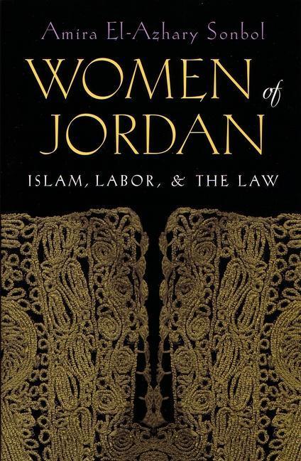 Women of Jordan: Islam, Labor, and the Law als Taschenbuch