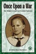 Once Upon a War: The Memoir of Gertrud Schakat Tammen