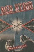 Red Atom: Russias Nuclear Power Program from Stalin to Today