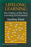 Lifelong Learning: The Politics of the New Learning Environment