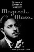 Magical Muse: Millennial Essays on Tennessee Williams