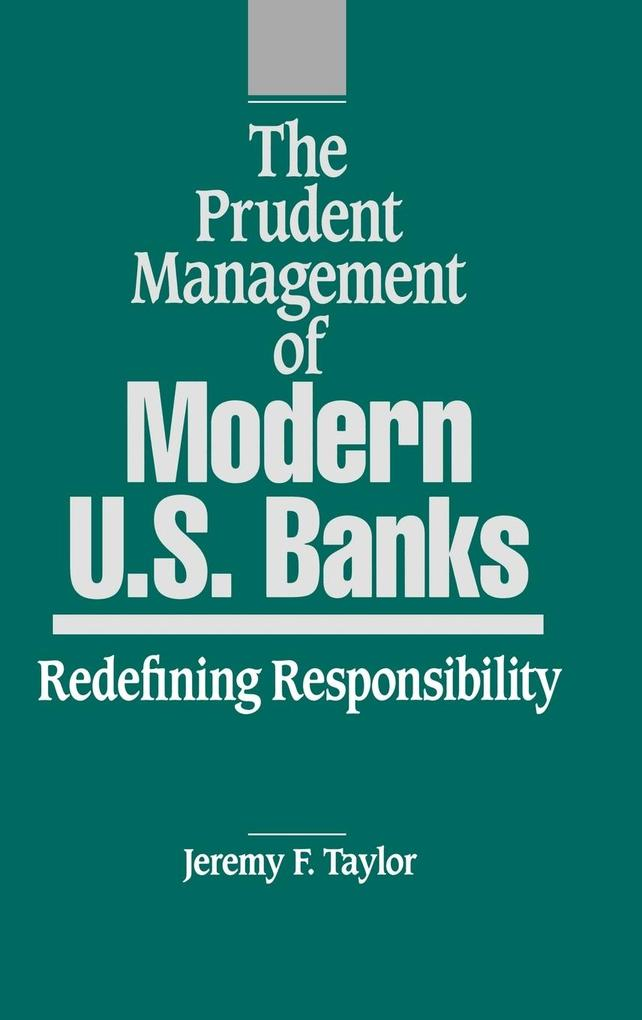 The Prudent Management of Modern U.S. Banks als Buch (gebunden)