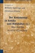 Der Kommentar in Antike Und Mittelalter, Bd. 2: Neue Beiträge Zu Seiner Erforschung