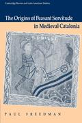 The Origins of Peasant Servitude in Medieval Catalonia