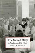 The Sacred Harp: A Tradition and Its Music